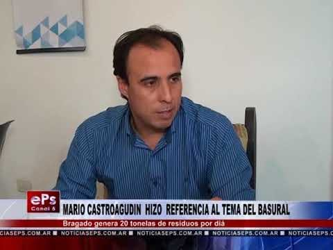 MARIO CASTROAGUDIN HIZO REFERENCIA AL TEMA DEL BASURAL PARTE 2