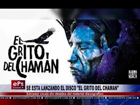 SE ESTA LANZANDO EL DISCO EL GRITO DEL CHAMAN
