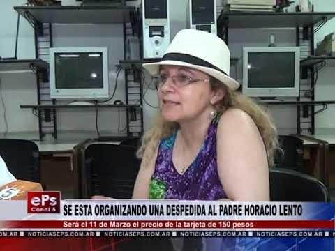 SE ESTA ORGANIZANDO UNA DESPEDIDA AL PADRE HORACIO LENTO