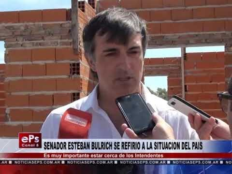 SENADOR ESTEBAN BULRICH SE REFIRIO A LA SITUACION DEL PAIS