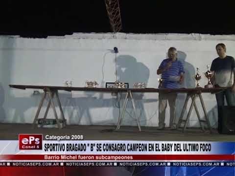 SPORTIVO BRAGADO B SE CONSAGRO CAMPEON EN EL BABY DEL ULTIMO FOCO