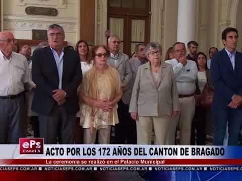 ACTO POR LOS 172 AÑOS DEL CANTON DE BRAGADO
