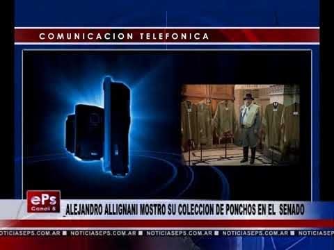 ALEJANDRO ALLIGNANI MOSTRO SU COLECCION DE PONCHOS EN EL SENADO
