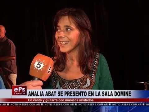 ANALIA ABAT SE PRESENTO EN LA SALA DOMINE