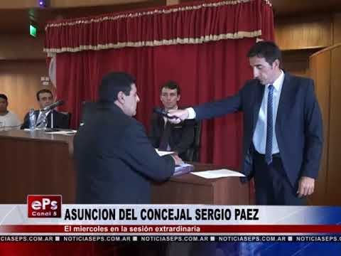 ASUNCION DEL CONCEJAL SERGIO PAEZ