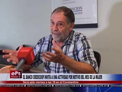 EL BANCO CREDICOOP INVITA A UNA ACTIVIDAD POR MOTIVO DEL MES DE LA MUJER