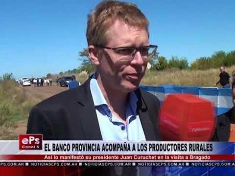 EL BANCO PROVINCIA ACOMPAÑA A LOS PRODUCTORES RURALES