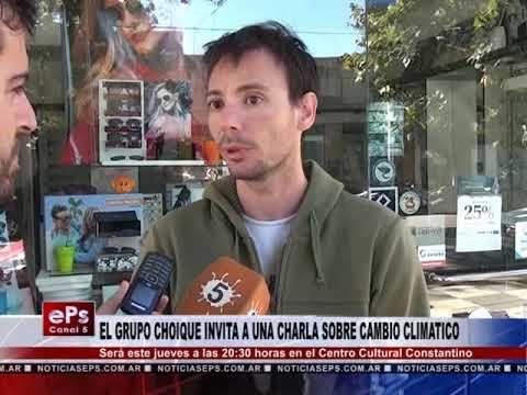 EL GRUPO CHOIQUE INVITA A UNA CHARLA SOBRE CAMBIO CLIMATICO