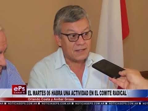 EL MARTES 06 HABRA UNA ACTIVIDAD EN EL COMITE RADICAL