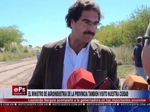 EL MINISTRO DE AGROINDUSTRIA DE LA PROVINCIA TAMBIEN VISITO NUESTRA CIUDAD
