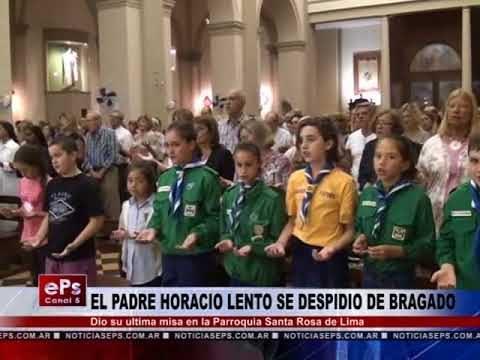 EL PADRE HORACIO LENTO SE DESPIDIO DE BRAGADO
