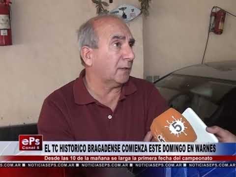 EL TC HISTORICO BRAGADENSE COMIENZA ESTE DOMINGO EN WARNES