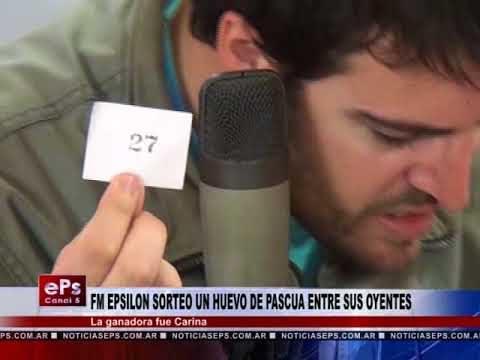 FM EPSILON SORTEO UN HUEVO DE PASCUA ENTRE SUS OYENTES