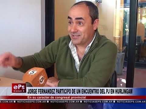 JORGE FERNANDEZ PARTICIPO DE UN ENCUENTRO DEL PJ EN HURLINGAM