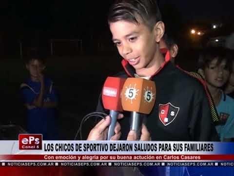 LOS CHICOS DE SPORTIVO DEJARON SALUDOS PARA SUS FAMILIARES