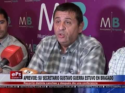 APREVIDE SU SECRETARIO GUSTAVO GUERRA ESTUVO EN BRAGADO