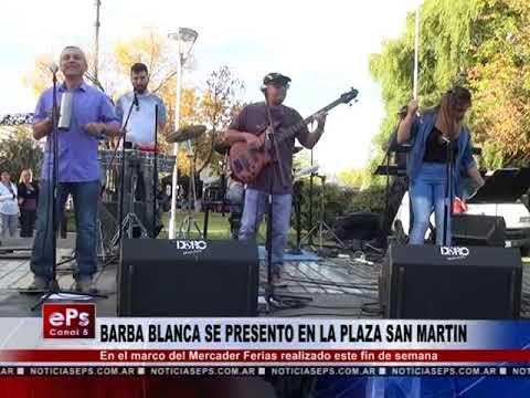 BARBA BLANCA SE PRESENTO EN LA PLAZA SAN MARTIN