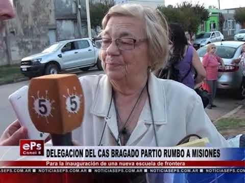 DELEGACION DEL CAS BRAGADO PARTIO RUMBO A MISIONES