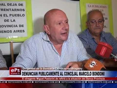 DENUNCIAN PUBLICAMENTE AL CONCEJAL MARCELO BONDONI
