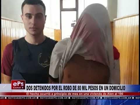DOS DETENIDOS POR EL ROBO DE 80 MIL PESOS EN UN DOMICILIO