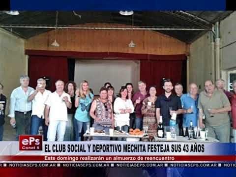 EL CLUB SOCIAL Y DEPORTIVO MECHITA FESTEJA SUS 43 AÑOS