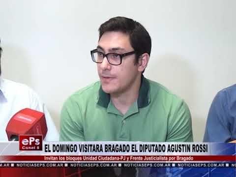 EL DOMINGO VISITARA BRAGADO EL DIPUTADO AGUSTIN ROSSI