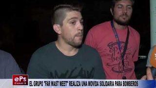 EL GRUPO FAR WAST MEET REALIZA UNA MOVIDA SOLIDARIA PARA BOMBEROS