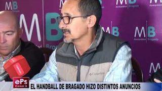 EL HANDBALL DE BRAGADO HIZO DISTINTOS ANUNCIOS