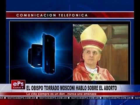 EL OBISPO TORRADO MOSCONI HABLO SOBRE EL ABORTO