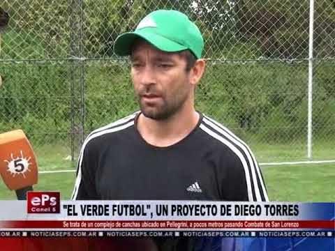 EL VERDE FUTBOL, UN PROYECTO DE DIEGO TORRES