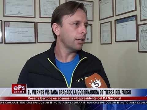 EL VIERNES VISITARA BRAGADO LA GOBERNADORA DE TIERRA DEL FUEGO
