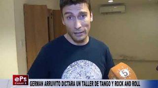 GERMAN ARRUVITO DICTARA UN TALLER DE TANGO Y ROCK AND ROLL