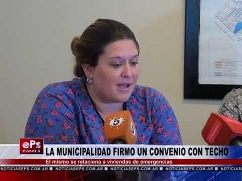 LA MUNICIPALIDAD FIRMO UN CONVENIO CON TECHO