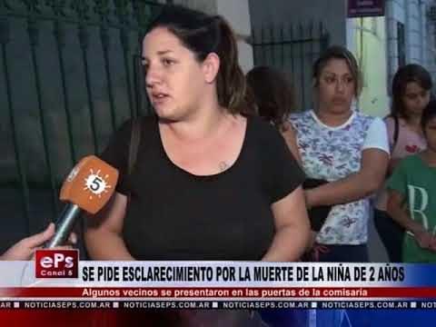 SE PIDE ESCLARECIMIENTO POR LA MUERTEDE LA NIÑA DE 2 AÑOS