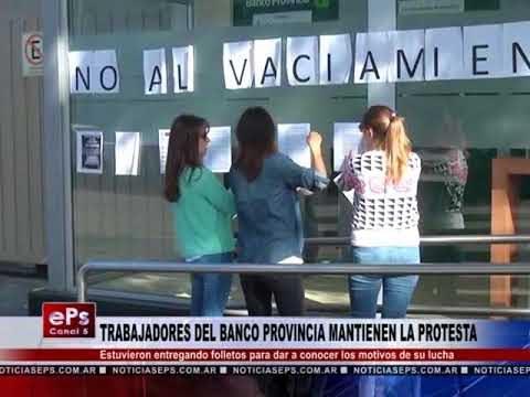 TRABAJADORES DEL BANCO PROVINCIA MANTIENEN LA PROTESTA