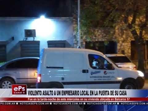 VIOLENTO ASALTO A UN EMPRESARIO LOCAL EN LA PUERTA DE SU CASA