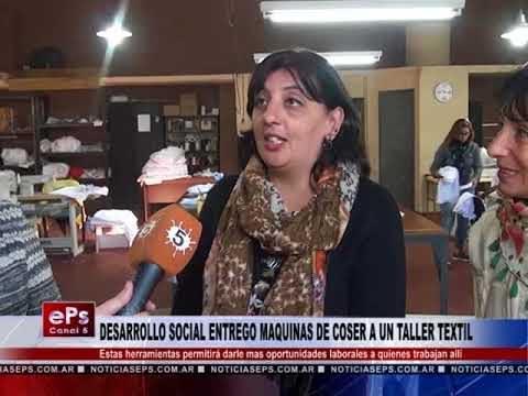DESARROLLO SOCIAL ENTREGO MAQUINAS DE COSER A UN TALLER TEXTIL