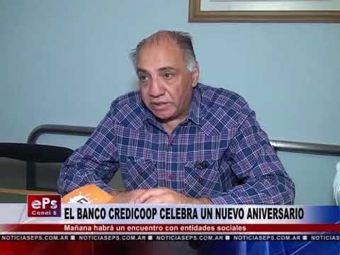 EL BANCO CREDICOOP CELEBRA UN NUEVO ANIVERSARIO