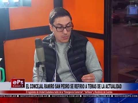 EL CONCEJAL RAMIRO SAN PEDRO SE REFIRIO A TEMAS DE LA ACTUALIDAD