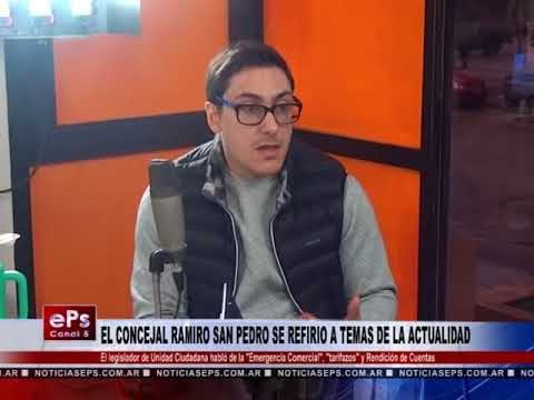EL CONCEJAL RAMIRO SAN PEDRO SE REFIRIO A TEMAS DE LA ACTUALIDAD PARTE 2