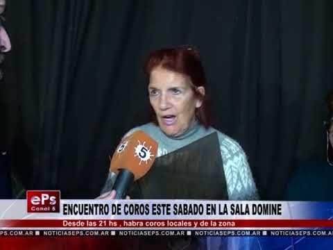 ENCUENTRO DE COROS ESTE SABADO EN LA SALA DOMINE