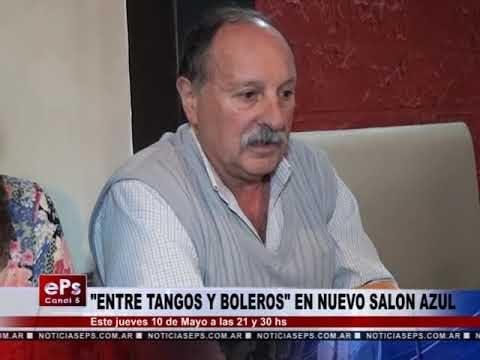 ENTRE TANGOS Y BOLEROS EN NUEVO SALÓN AZUL