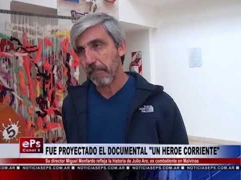 FUE PROYECTADO EL DOCUMENTAL UN HEROE CORRIENTE