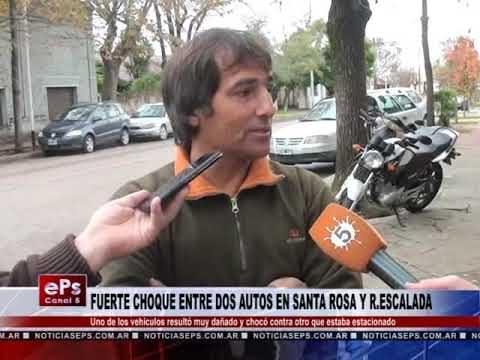 FUERTE CHOQUE ENTRE DOS AUTOS EN SANTA ROSA Y RESCALADA