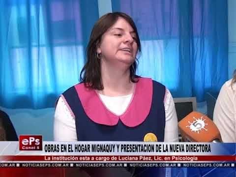 OBRAS EN EL HOGAR MIGNAQUY Y PRESENTACION DE LA NUEVA DIRECTORA