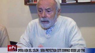 OPERA AIDA DEL COLON SERA PROYECTADA ESTE DOMINGO DESDE LAS 17HS
