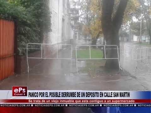 POSIBLE DERRUMBE DE UN DEPOSITO EN CALLE SAN MARTIN