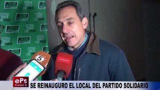 SE REINAUGURO EL LOCAL DEL PARTIDO SOLIDARIO