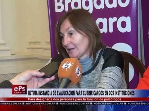 ULTIMA INSTANCIA DE EVALUCACION PARA CUBRIR CARGOS EN DOS INSTITUCIONES