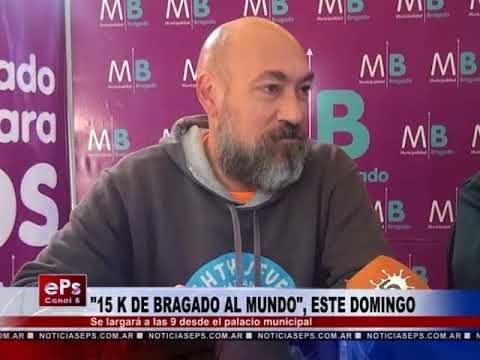 15 K DE BRAGADO AL MUNDO , ESTE DOMINGO